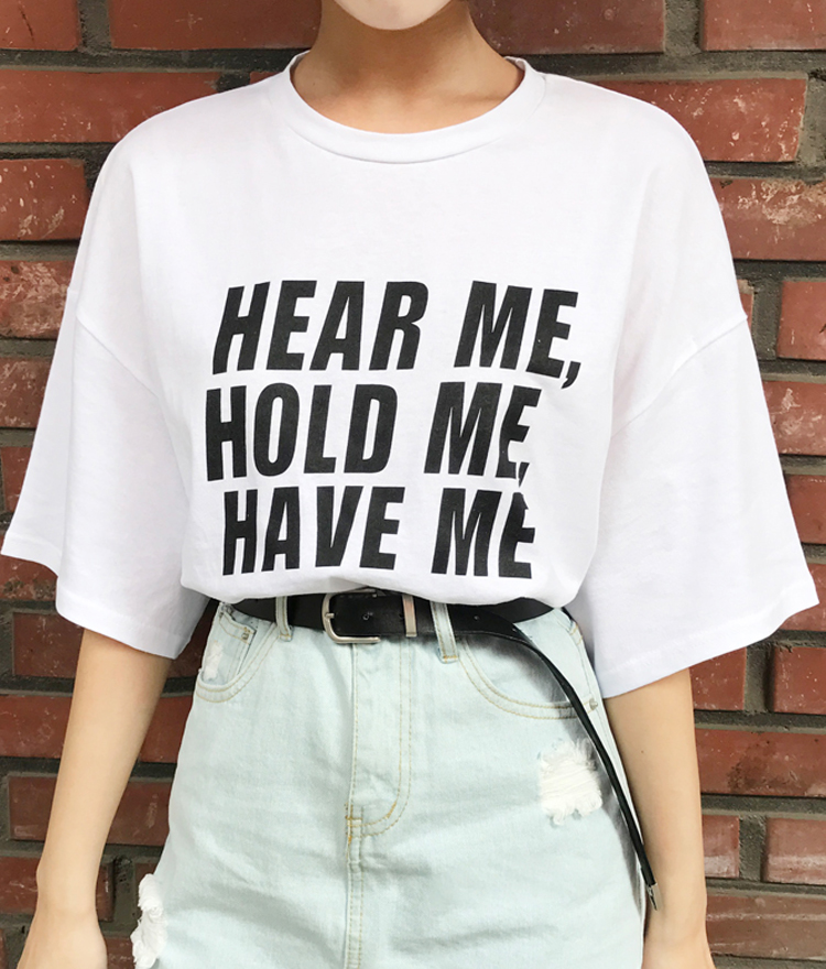 HEAR ME, HOLD ME, HAVE ME T-Shirt